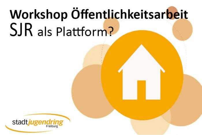 Workshop Öffentlichkeitsarbeit – SJR Als Plattform? | 22.03.2018