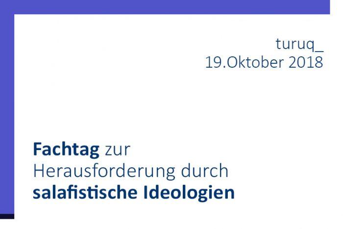 Fachtag Zur Herausforderung Durch Salafistische Ideologien | 19.10.2018