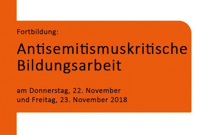 Fortbildung: Antisemitismuskritische Bildungsarbeit | 22./23.11.2018