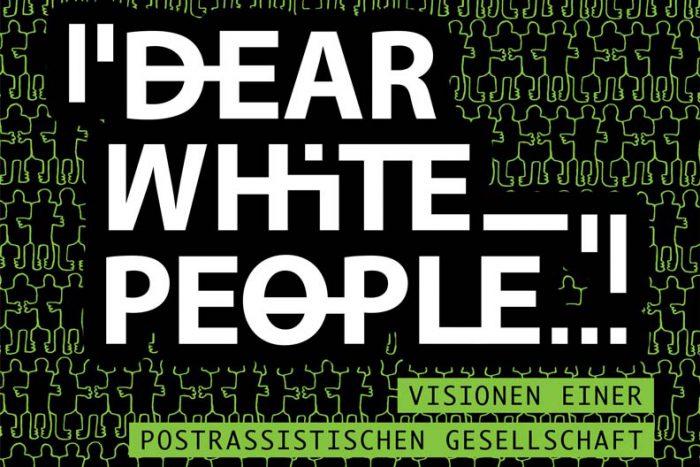 """Veranstaltungsreihe: """"Dear White People…""""   06.-17.02.2019"""