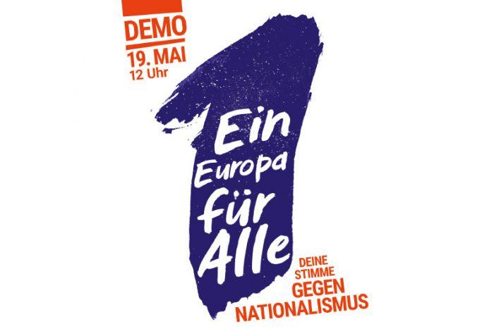 Demo: Ein Europa Für Alle – Eine Stadt Für Alle! 19.05.2019