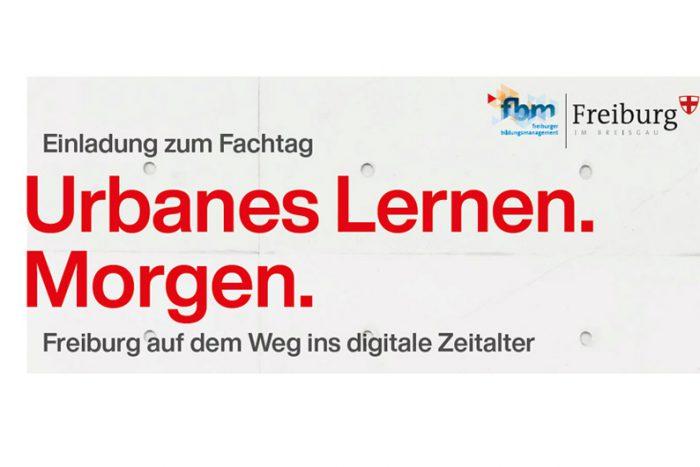 Urbanes Lernen. Morgen. Freiburg Auf Dem Weg Ins Digitale Zeitalter |  07.11.2019