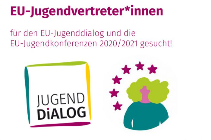EU-Jugendvertreter*innen Für Den EU-Jugenddialog Und Die EU-Jugendkonferenzen 2020/2021 Gesucht!